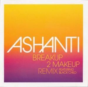 Breakup 2 Makeup - Image: Ashanti b 2m