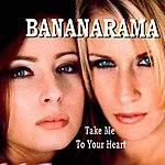 Take Me to Your Heart (Bananarama song)