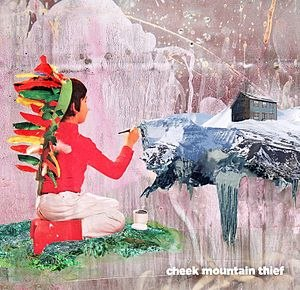 Cheek Mountain Thief (album) - Image: Cheek Mountain Thief