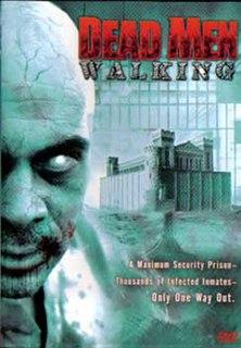 <i>Dead Men Walking</i> (film) 2005 film