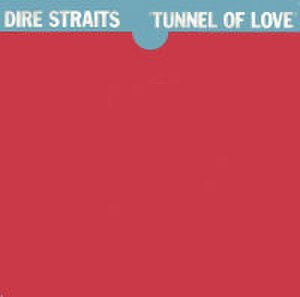 Tunnel of Love (Dire Straits song) - Image: Dire Straits Tunnel Of Love 7Inch Single Cover