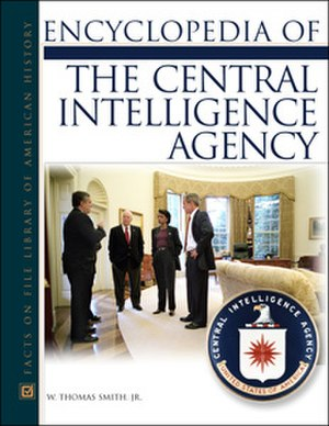 Encyclopedia of the Central Intelligence Agency - Encyclopedia of the Central Intelligence Agency