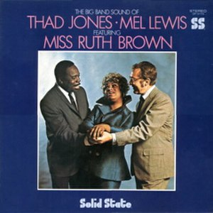 The Big Band Sound of Thad Jones/Mel Lewis featuring Miss Ruth Brown - Image: Featuring Miss Ruth Brown Thad Jones Mel Lewis