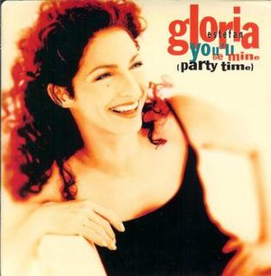 You'll Be Mine (Party Time) - Image: Gloria Estefan You'll be Mine (Party Time) Single