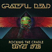 Grateful Dead - Rocking the Cradle - Egypt 1978.jpg