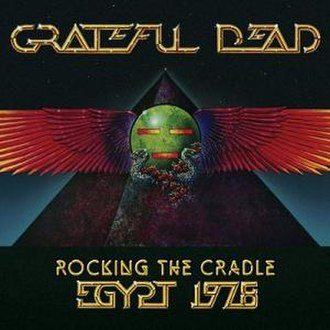 Rocking the Cradle: Egypt 1978 - Image: Grateful Dead Rocking the Cradle Egypt 1978