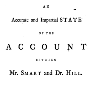 "The Hilliad - ""Account between Mr. Smart and Dr. Hill"", a summary of Hill's criticism on Smart"