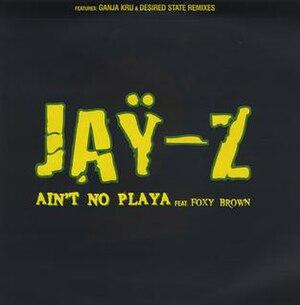 Ain't No Nigga - Image: Jay Z Aint No Playa