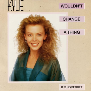 Wouldn't Change a Thing (Kylie Minogue song) - Image: Kylie Minogue Wouldn't Change a Thing