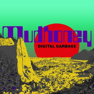 Digital Garbage - Image: Mudhoney digitalgarbage cover 3000x 3000 300