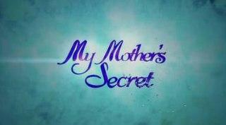 <i>My Mothers Secret</i> 2015 Philippine television series