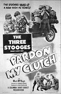 <i>Pardon My Clutch</i> 1948 film by Edward Bernds