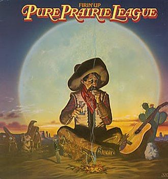 Firin' Up - Image: Pure Prairie League Firin' Up
