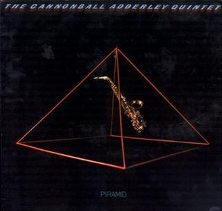 <i>Pyramid</i> (Cannonball Adderley album) 1974 studio album by Cannonball Adderley