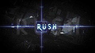 <i>Rush</i> (2008 TV series)