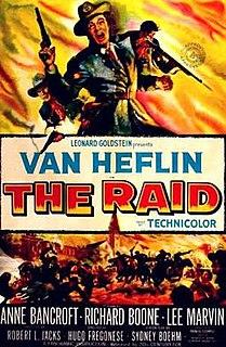 <i>The Raid</i> (1954 film) 1954 film by Hugo Fregonese