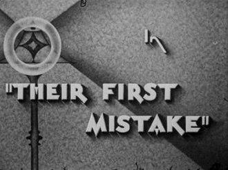 Their First Mistake - Image: Theirfirstmistaketit lecard