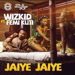 Jaiye Jaiye - Image: Wizkid's Jaiye Jaiye album cover