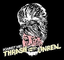 Against Me! - Thrash Unreal cover.jpg