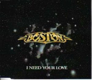I Need Your Love (Boston song) - Image: Boston 01cd