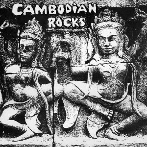 Cambodian Rocks - Image: Cambodian Rocks album cover