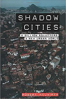 <i>Shadow Cities</i> (book) 2004 book by Robert Neuwirth