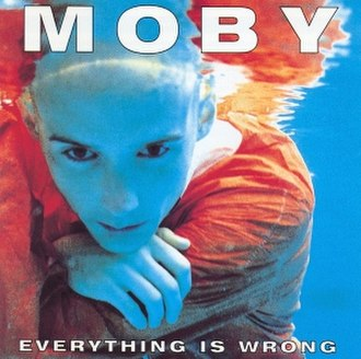 Everything Is Wrong (album) - Image: Everything Is Wrong Moby
