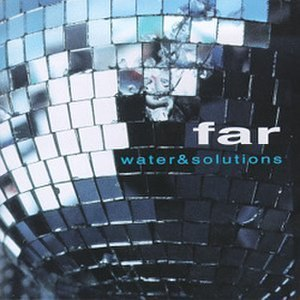 Far (band) - Image: Far Water And Solutions