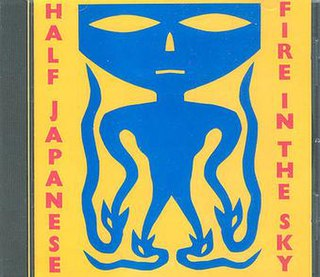 <i>Fire in the Sky</i> (album) album by Half Japanese