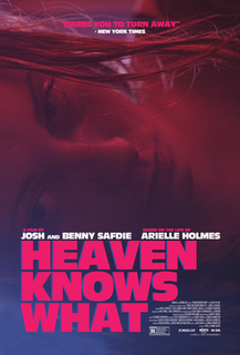 <i>Heaven Knows What</i>