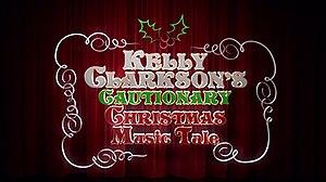 Kelly Clarkson's Cautionary Christmas Music Tale - Title card
