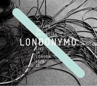 EUYMO – Yellow Magic Orchestra Live in London + Gijón 2008 - Image: LONDON YMO
