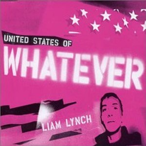 United States of Whatever - Image: Liam Lynch Whatever