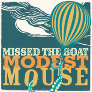 Missed the Boat - Image: Modest mouse missed the boat