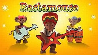 <i>Rastamouse</i>