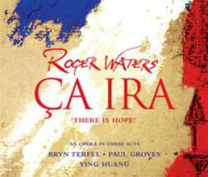 Ça Ira (opera) - Image: Roger Waters Ça Ira