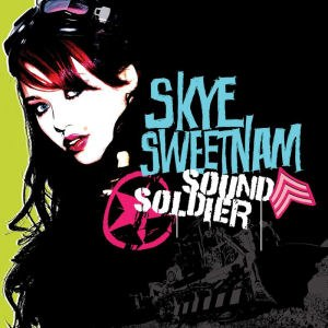 Sound Soldier - Image: SKYE SWEETNAM SOUND SOLDIER 2007