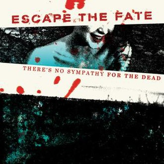 There's No Sympathy for the Dead - Image: There's No Sympathy for the Dead (Escape the Fate EP cover art)