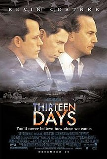 <i>Thirteen Days</i> (film) 2000 thriller movie on the Cuban missile crisis directed by Roger Donaldson