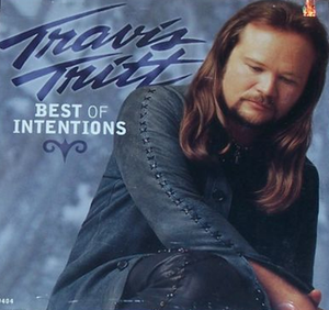 Best of Intentions - Image: Travis Tritt Best of intentions