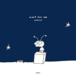 Wait for Me (Moby album) - Image: Wait for me ambient