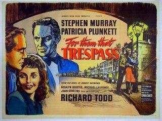 <i>For Them That Trespass</i> 1949 film by Alberto Cavalcanti