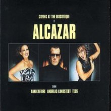 Alcazar - Crying at the Discoteque.jpg