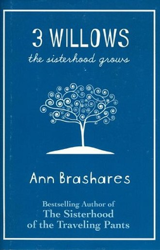 3 Willows: The Sisterhood Grows - Image: Ann Brashares 3 Willows The Sisterhood Grows