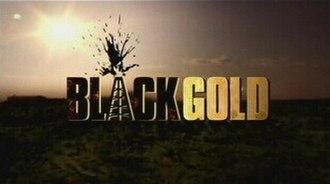 Black Gold (TV series) - Season 1 title card