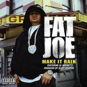 Make It Rain - Image: Fat Joe make it rain