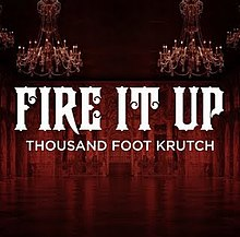 Fire It Up (Thousand Foot Krutch song) - Wikipedia