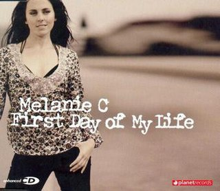 First Day of My Life (Melanie C song) 2005 single by Melanie C