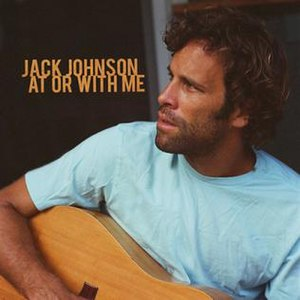 At or with Me - Image: Jack Johnson At or With Me