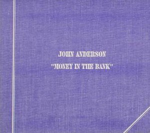 Money in the Bank (John Anderson song) - Image: Johnanderson 118439